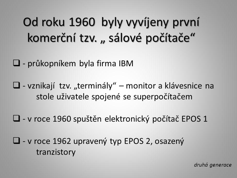 SAPO (Samočinný Počítač)  první počítač vyrobený v Československu  do provozu byl uveden v roce 1957  zkonstruován prof.