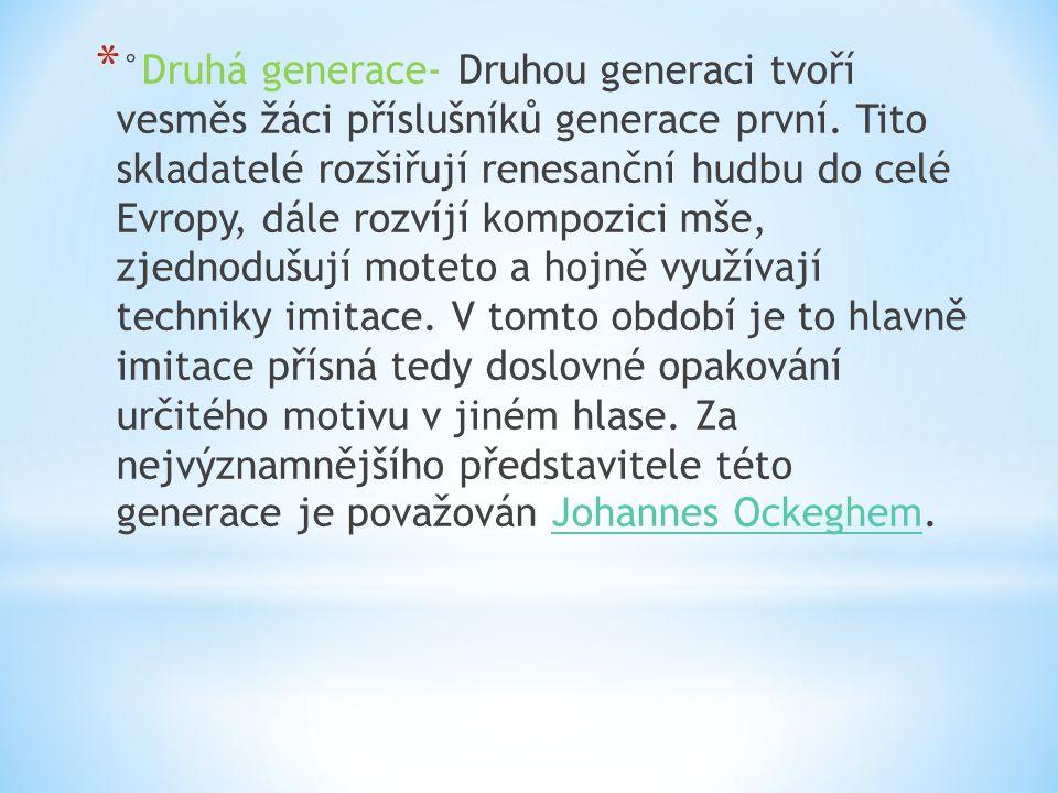 * °Druhá generace- Druhou generaci tvoří vesměs žáci příslušníků generace první.