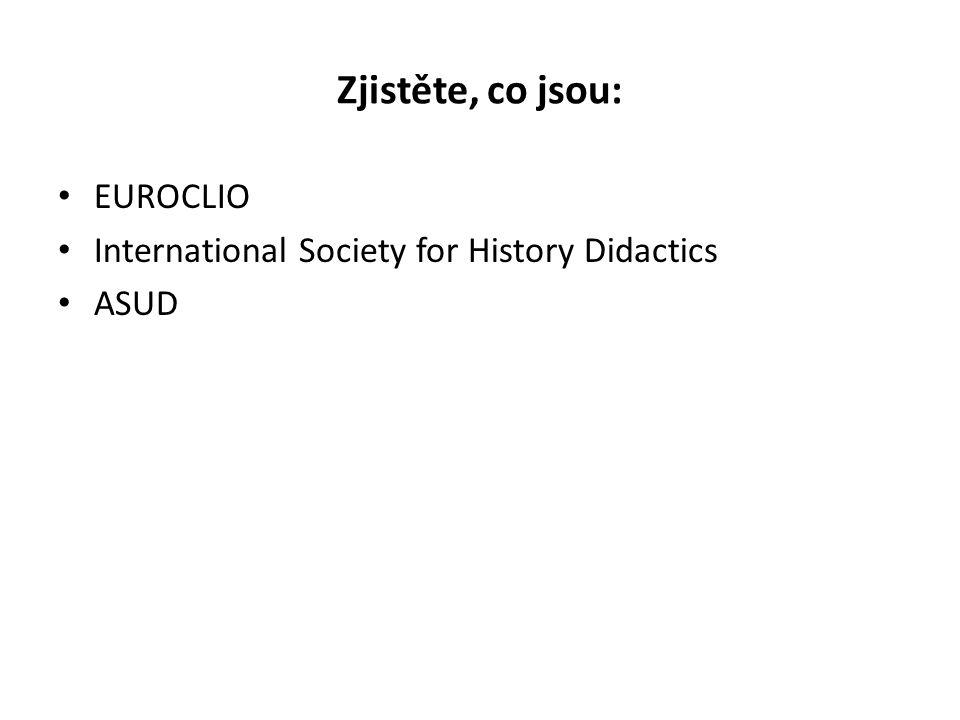 Zjistěte, co jsou: EUROCLIO International Society for History Didactics ASUD