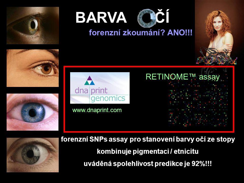 forenzní SNPs assay pro stanovení barvy očí ze stopy kombinuje pigmentaci / etnicitu uváděná spolehlivost predikce je 92%!!! www.dnaprint.com RETINOME
