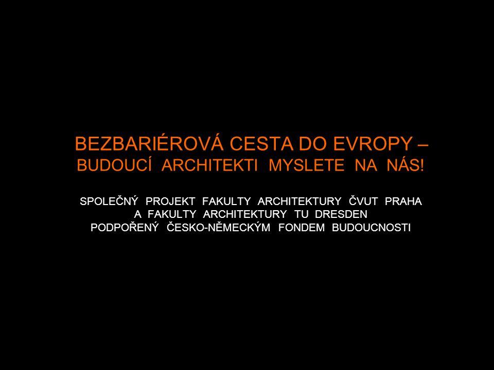 BEZBARIÉROVÁ CESTA DO EVROPY – BUDOUCÍ ARCHITEKTI MYSLETE NA NÁS.