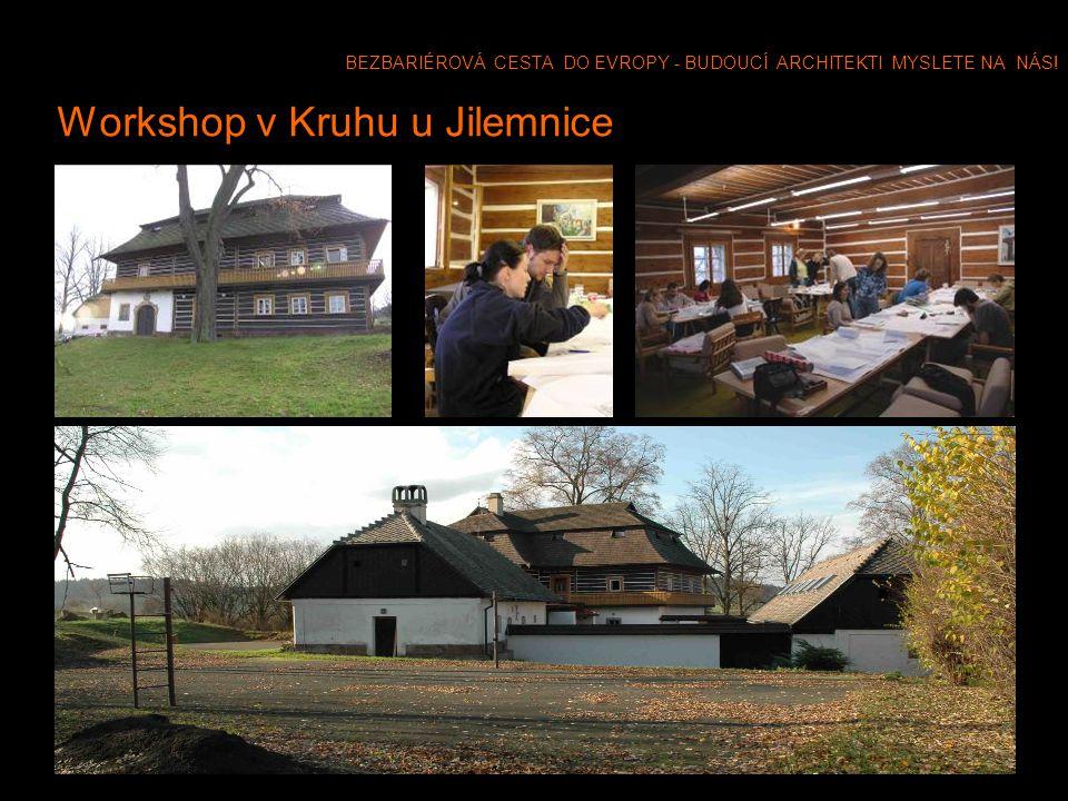 BEZBARIÉROVÁ CESTA DO EVROPY - BUDOUCÍ ARCHITEKTI MYSLETE NA NÁS! Workshop v Kruhu u Jilemnice
