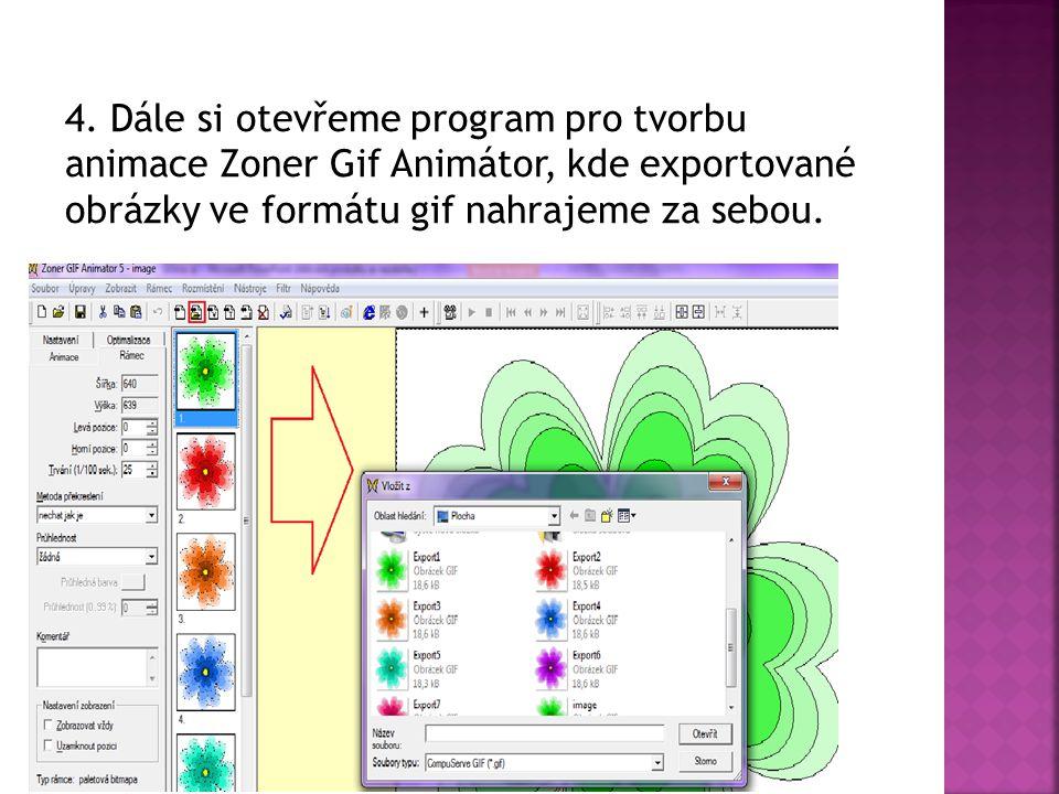 4. Dále si otevřeme program pro tvorbu animace Zoner Gif Animátor, kde exportované obrázky ve formátu gif nahrajeme za sebou.