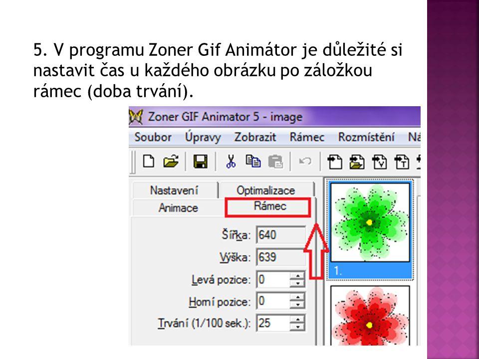 5. V programu Zoner Gif Animátor je důležité si nastavit čas u každého obrázku po záložkou rámec (doba trvání).