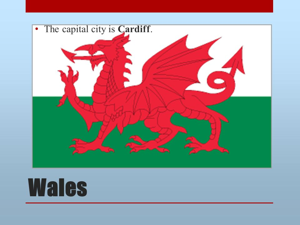 Wales The capital city is Cardiff.