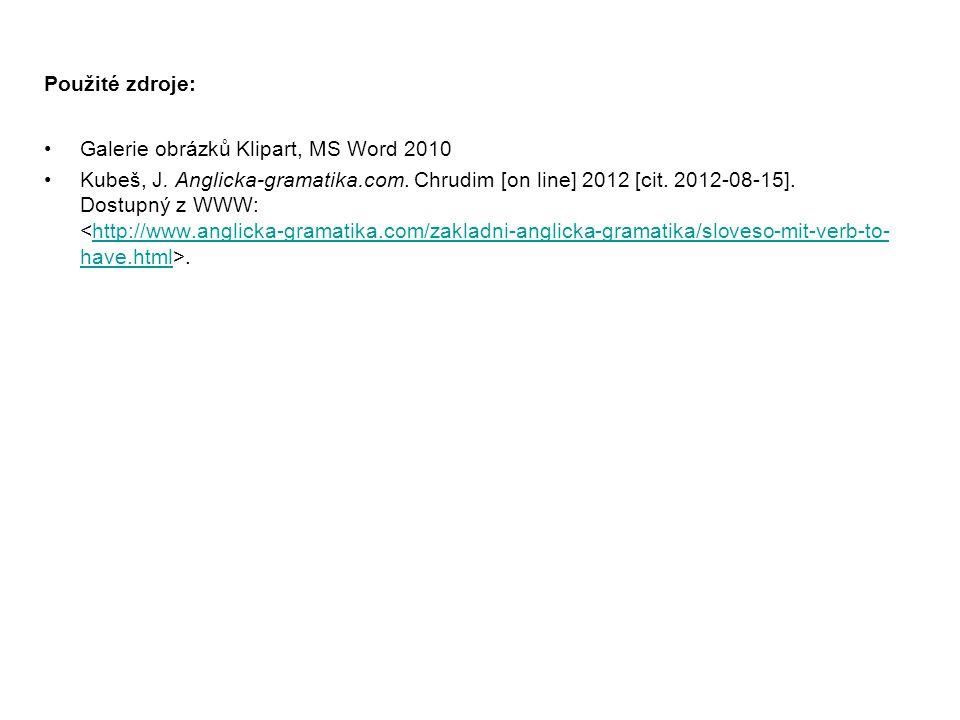Použité zdroje: Galerie obrázků Klipart, MS Word 2010 Kubeš, J.