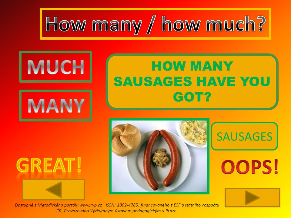 HOW MANY SAUSAGES HAVE YOU GOT.
