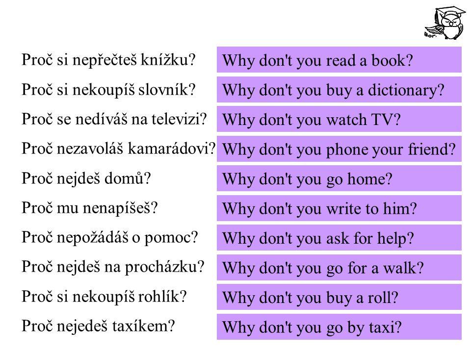 Proč si nepřečteš knížku. Proč si nekoupíš slovník.