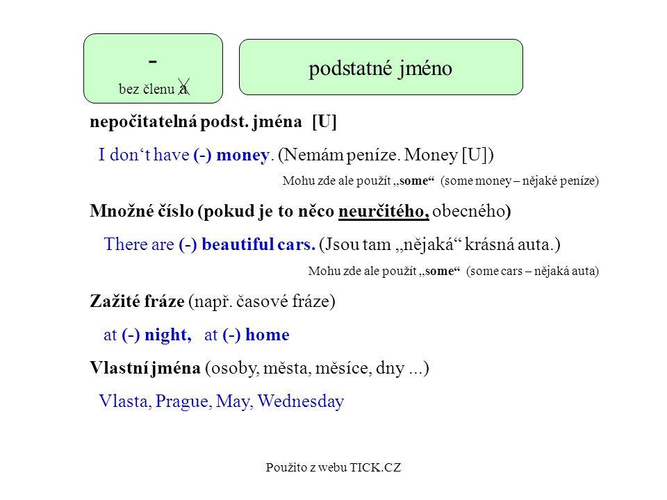 Použito z webu TICK.CZ - bez členu a podstatné jméno nepočitatelná podst.