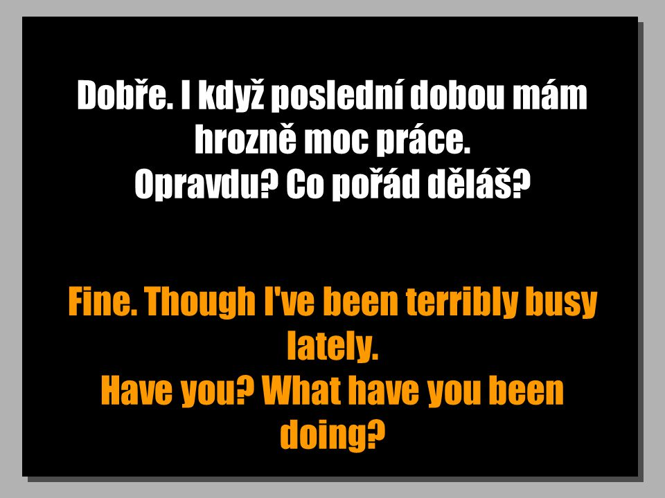 Kdy je třeba to zaplatit? When does it have to be paid?