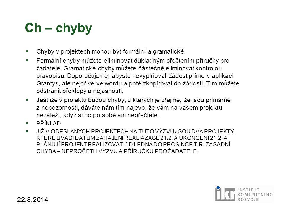 21 22.8.2014 Ch – chyby  Chyby v projektech mohou být formální a gramatické.