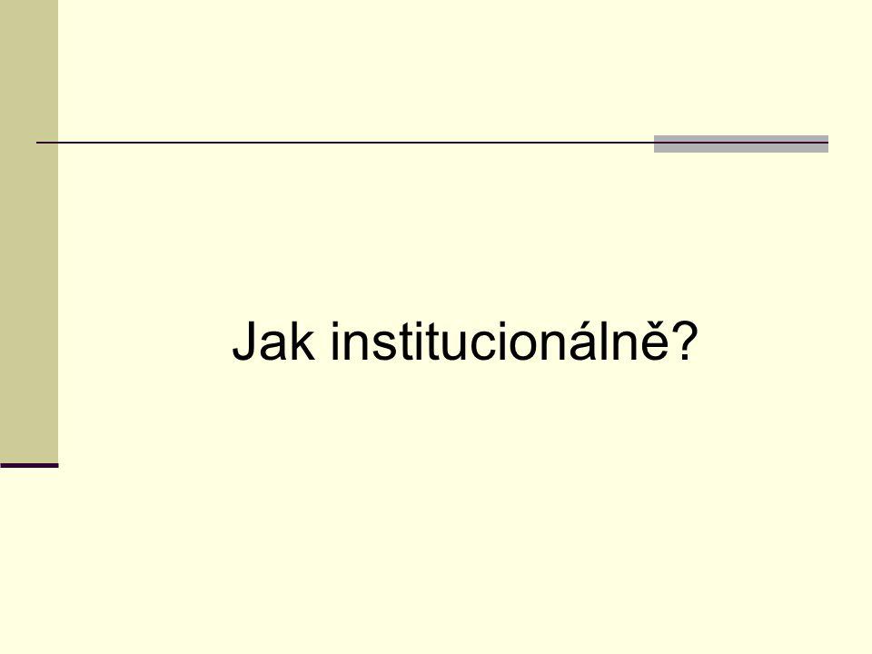 Jak institucionálně?