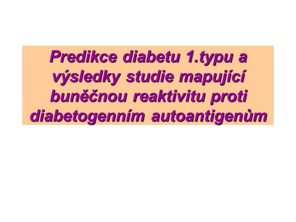 Predikce diabetu 1.typu a výsledky studie mapující buněčnou reaktivitu proti diabetogenním autoantigenům