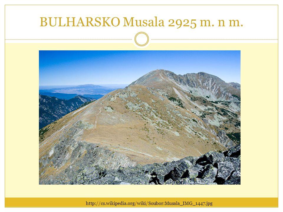 BULHARSKO Musala 2925 m. n m. http://cs.wikipedia.org/wiki/Soubor:Musala_IMG_1447.jpg