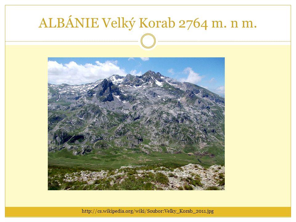 ALBÁNIE Velký Korab 2764 m. n m. http://cs.wikipedia.org/wiki/Soubor:Velky_Korab_2011.jpg