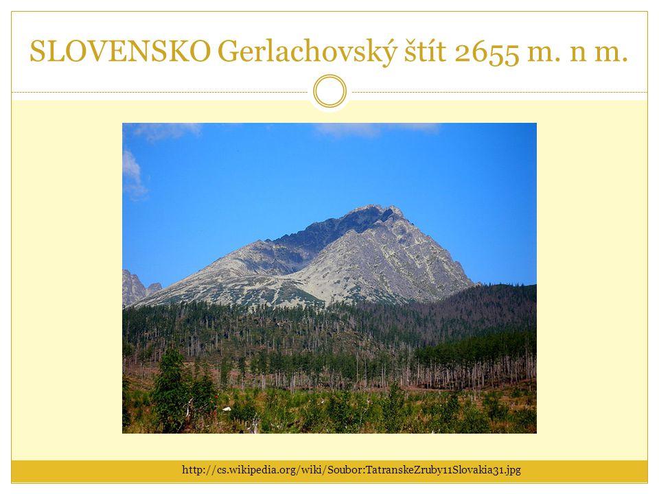 SLOVENSKO Gerlachovský štít 2655 m. n m.