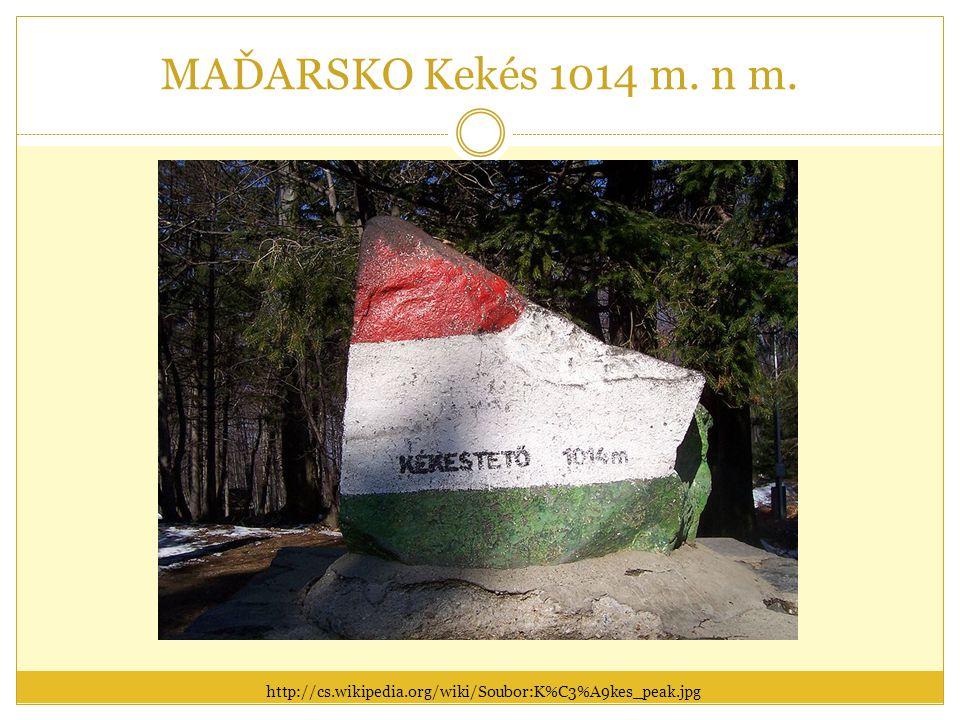 MAĎARSKO Kekés 1014 m. n m. http://cs.wikipedia.org/wiki/Soubor:K%C3%A9kes_peak.jpg