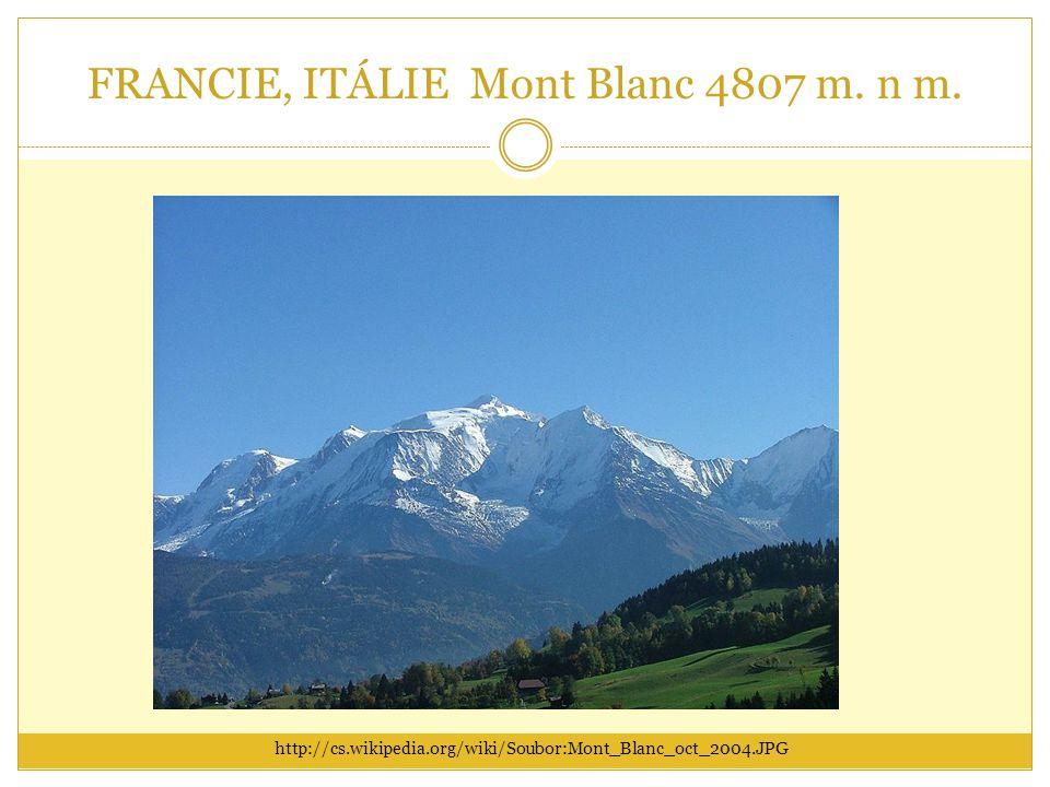 FRANCIE, ITÁLIE Mont Blanc 4807 m. n m. http://cs.wikipedia.org/wiki/Soubor:Mont_Blanc_oct_2004.JPG