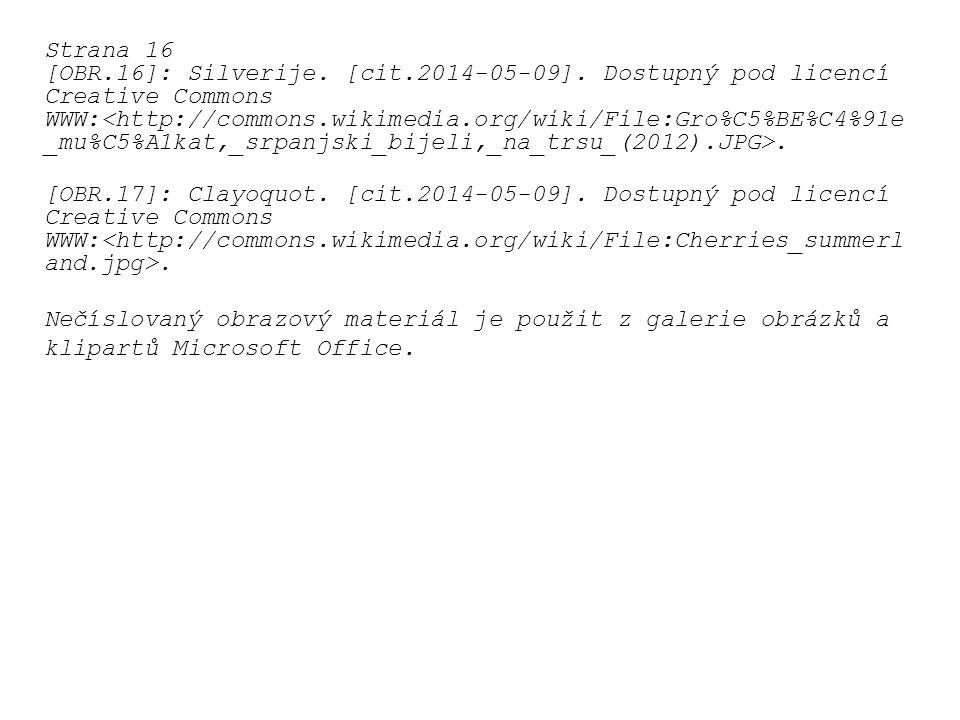 Strana 16 [OBR.16]: Silverije. [cit.2014-05-09]. Dostupný pod licencí Creative Commons WWW:. [OBR.17]: Clayoquot. [cit.2014-05-09]. Dostupný pod licen