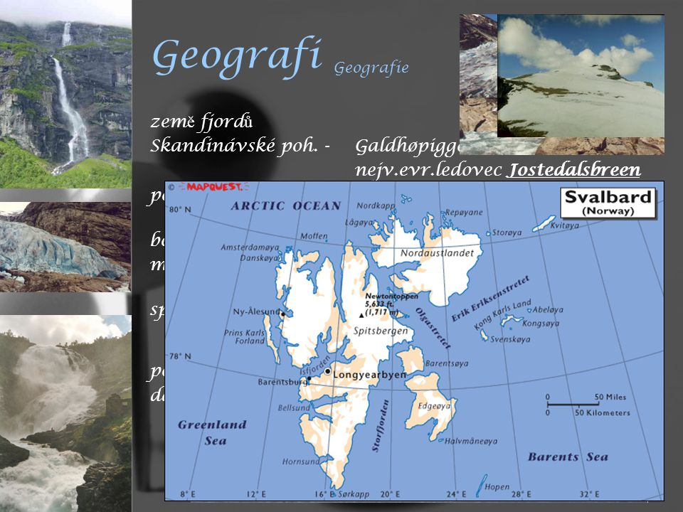 Geografi Geografie zem ě fjord ů Skandinávské poh.