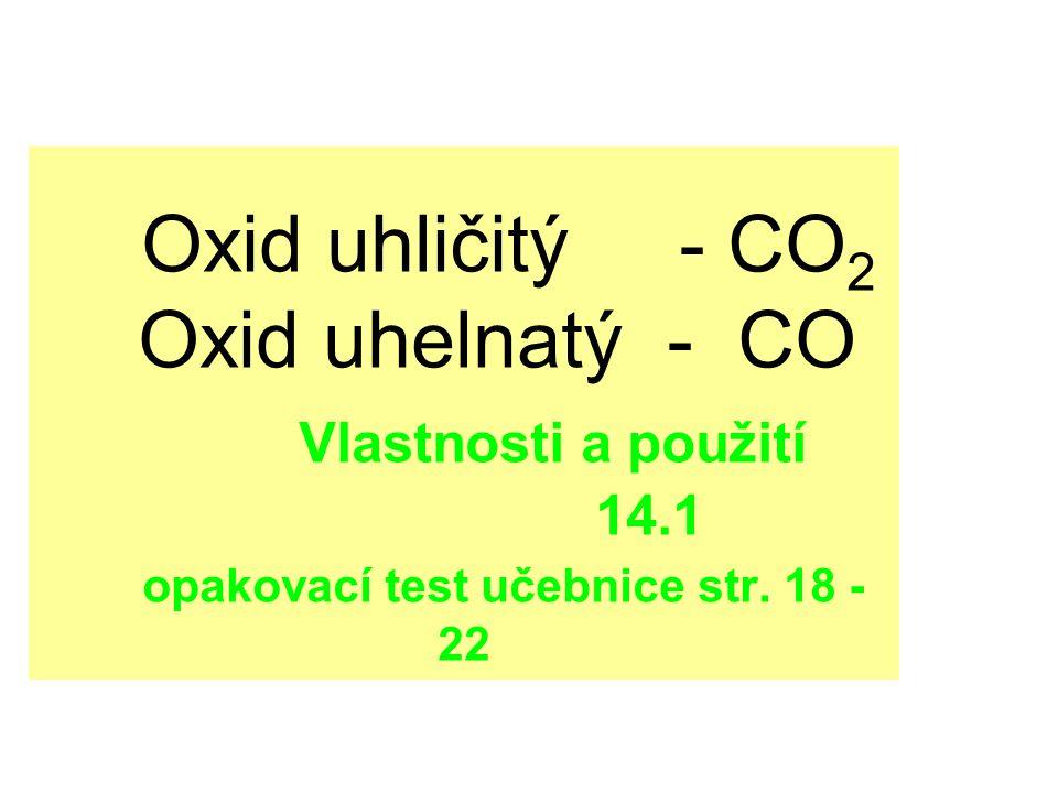 Oxid uhelnatý vlastnosti a výskyt Zapiš si.Oxid uhelnatý vzniká při nedokonalém hoření.