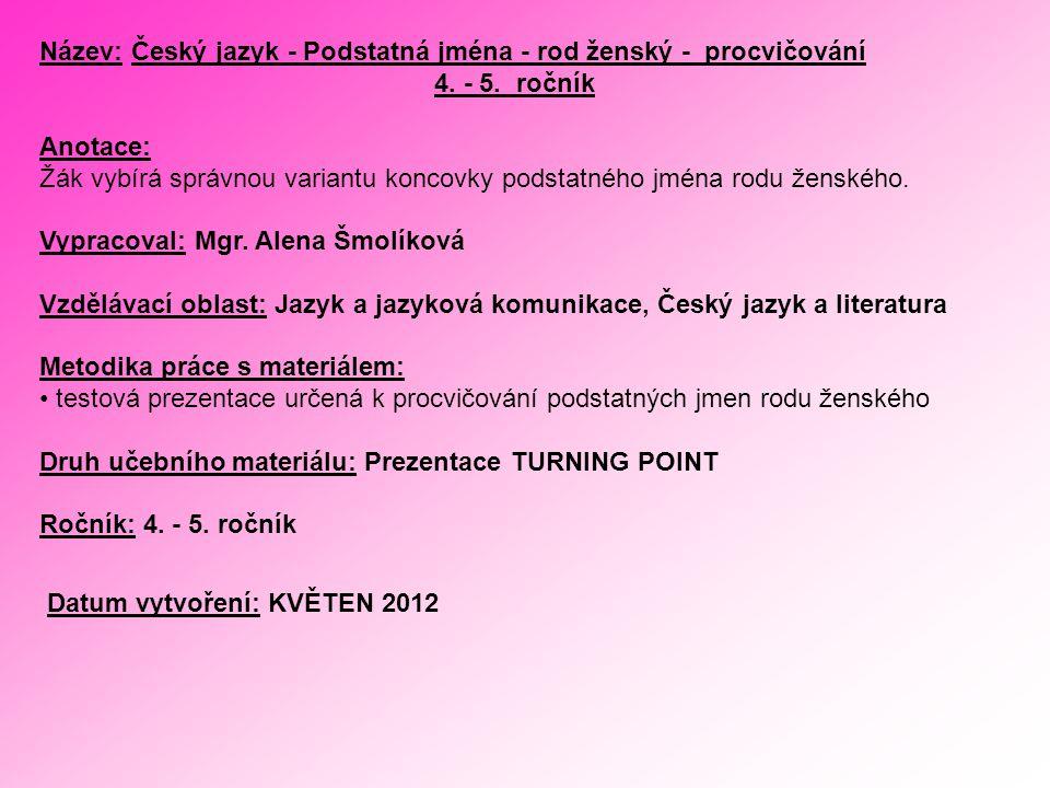 Název: Český jazyk - Podstatná jména - rod ženský - procvičování 4.