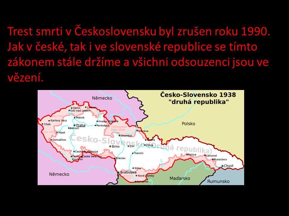 Trest smrti v Československu byl zrušen roku 1990.