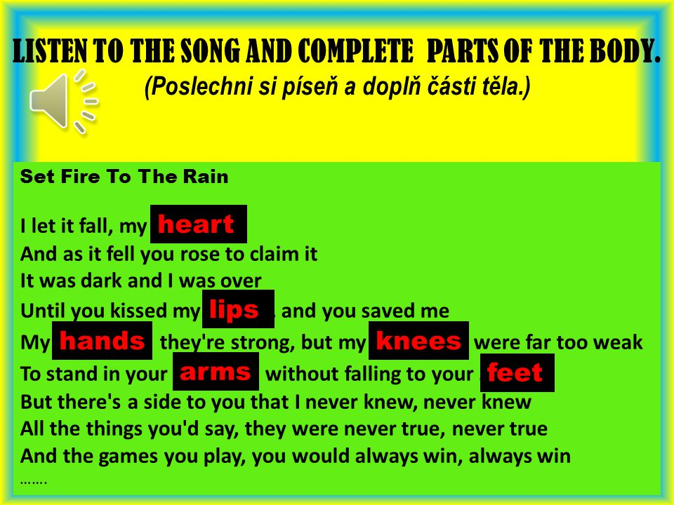 Songs - ADELE (parts of the body – past tense of the verbs - pronouns)