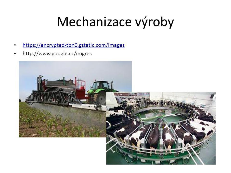 Mechanizace výroby https://encrypted-tbn0.gstatic.com/images http://www.google.cz/imgres