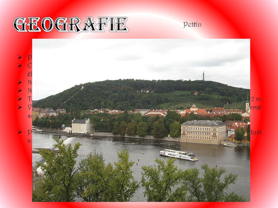  Praha leží mírn ě na sever od st ř edu Č ech.  Centrum se rozkládá v údolí Vltavy a jejích p ř ítok ů – eroze vymodelovala č lenitý reliéf  Nejniž