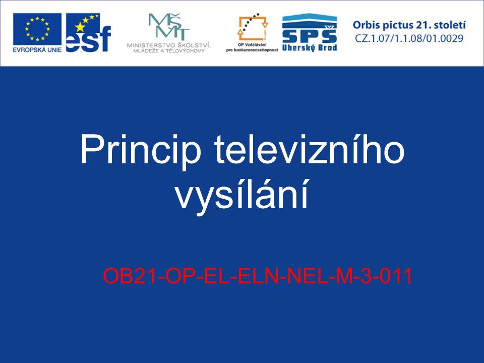 Princip televizního vysílání OB21-OP-EL-ELN-NEL-M-3-011