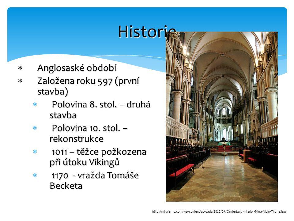  Anglosaské období  Založena roku 597 (první stavba)  Polovina 8. stol. – druhá stavba  Polovina 10. stol. – rekonstrukce  1011 – těžce požkozena