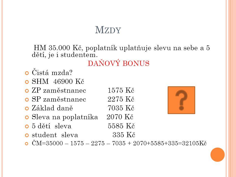 M ZDY HM 35.000 Kč, poplatník uplatňuje slevu na sebe a 5 dětí, je i studentem.