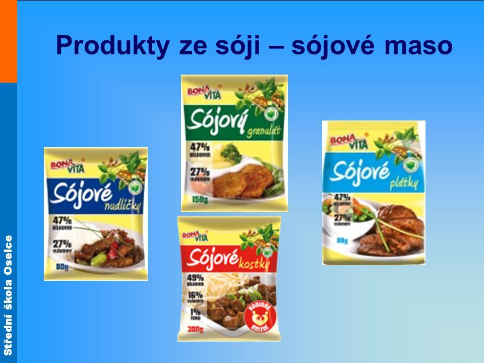 Střední škola Oselce Produkty ze sóji – sójové maso