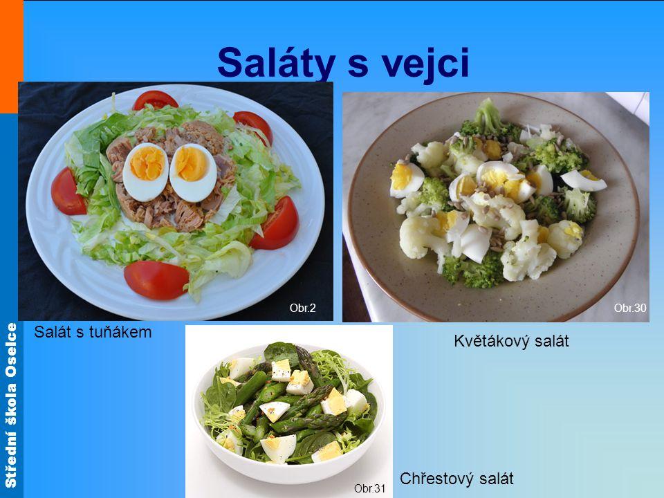 Střední škola Oselce Saláty s vejci Obr.2 Obr.30 Obr.31 Salát s tuňákem Květákový salát Chřestový salát