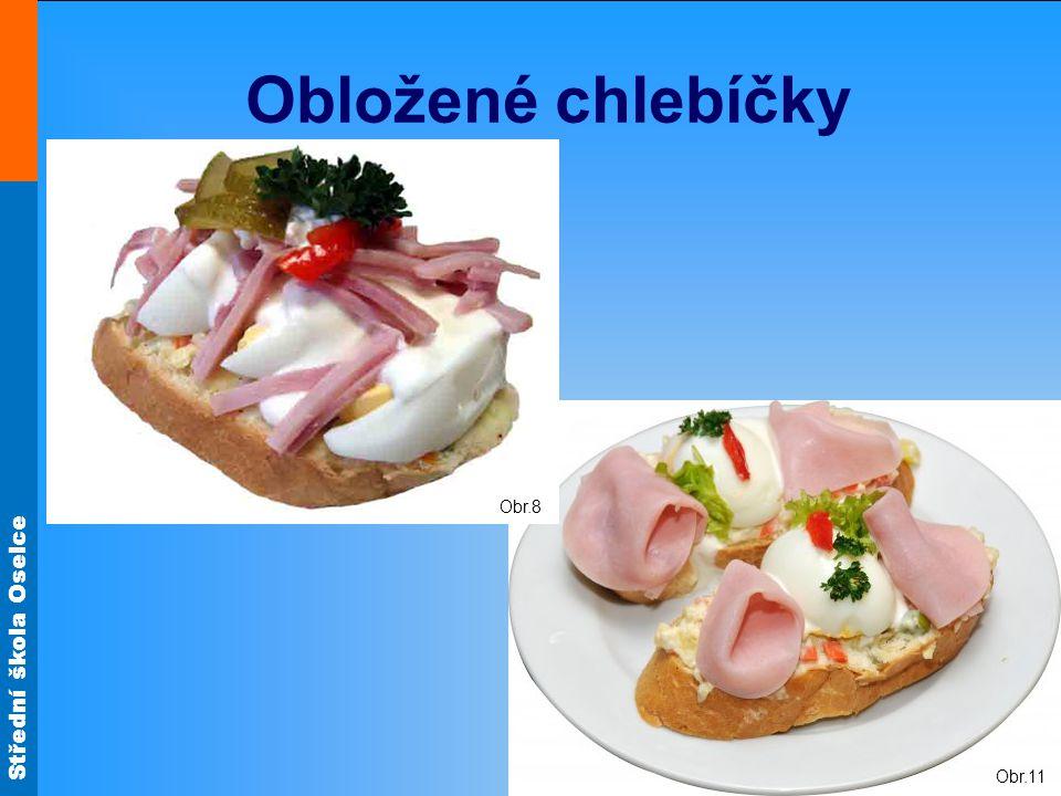 Střední škola Oselce Obložené chlebíčky Obr.11 Obr.8