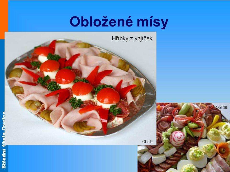 Střední škola Oselce Obr.36 Obložené mísy Obr.18 Hříbky z vajíček