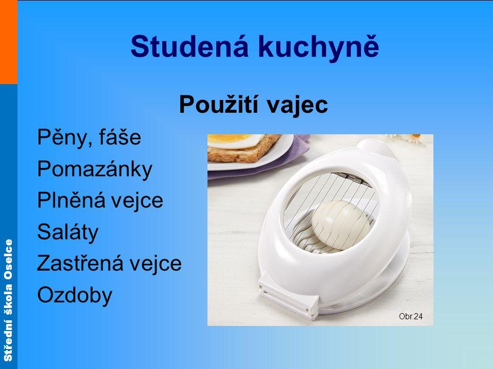 Střední škola Oselce Plněná vejce Příprava Vejce uvařené natvrdo překrojíme a vyjmeme žloutky.