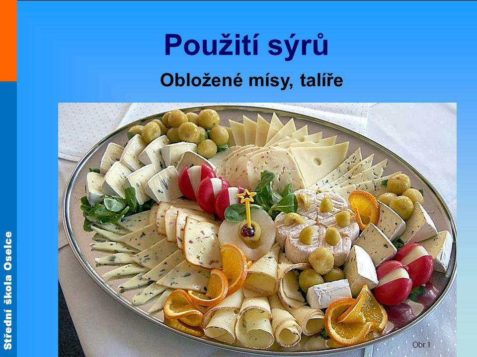 Střední škola Oselce Použití sýrů Obložené mísy, talíře Obr.1
