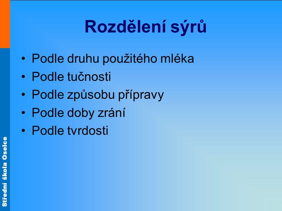 Střední škola Oselce Použití sýrů Chuťovky Obr.47 Obr.3 Obr.29