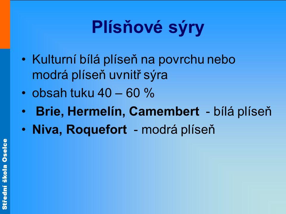 Střední škola Oselce Plísňové sýry Obr.6 Niva Obr.8 Brie Obr.13 Hermelín