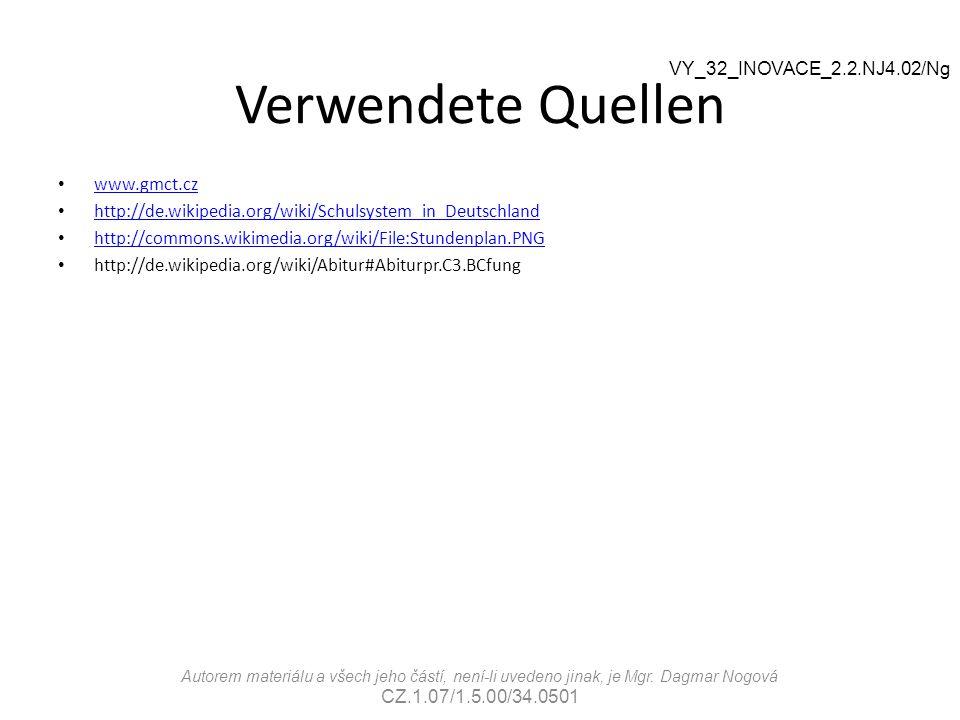 Verwendete Quellen www.gmct.cz http://de.wikipedia.org/wiki/Schulsystem_in_Deutschland http://commons.wikimedia.org/wiki/File:Stundenplan.PNG http://d