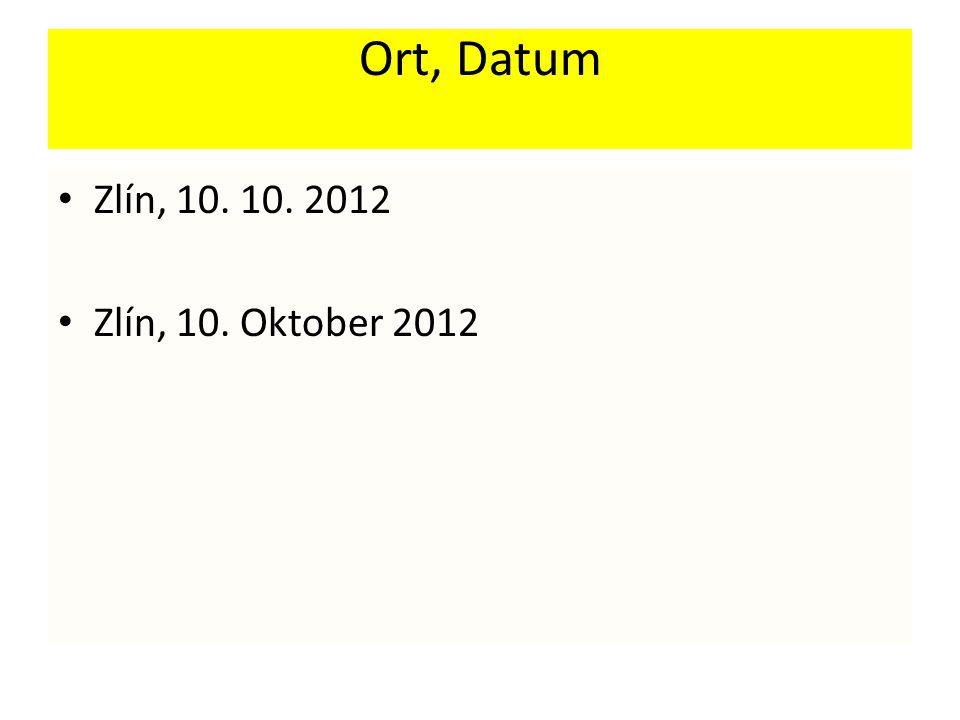 Ort, Datum Zlín, 10. 10. 2012 Zlín, 10. Oktober 2012