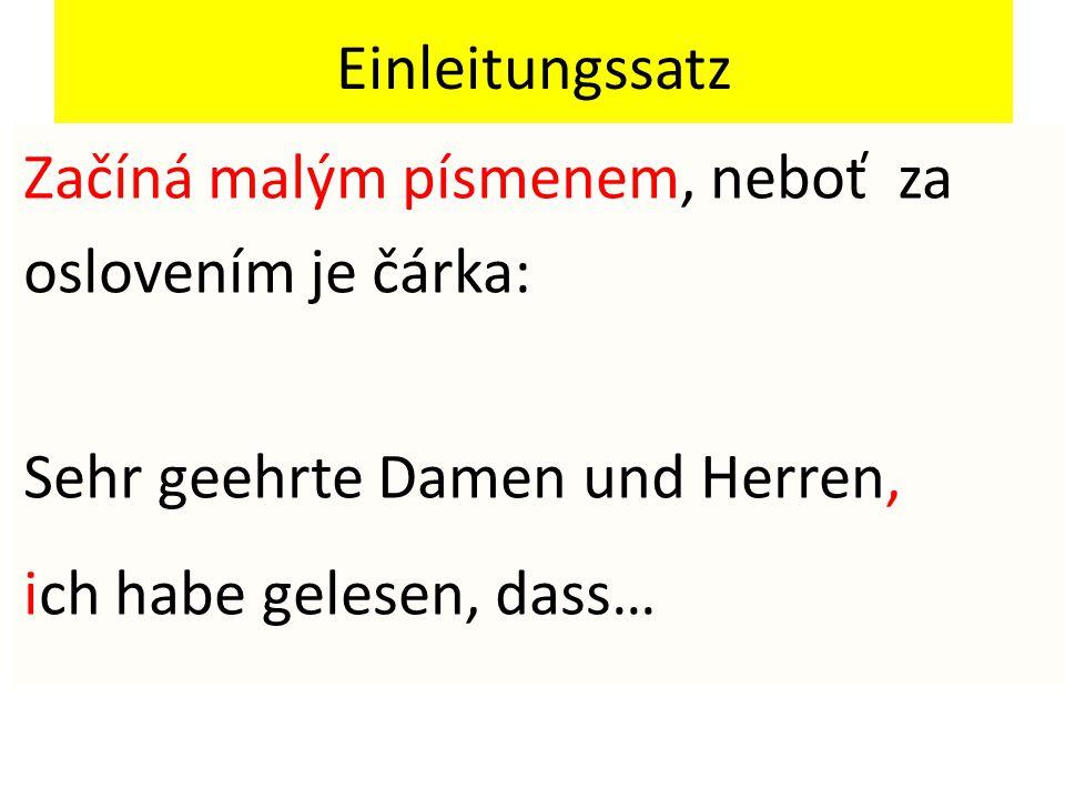 Einleitungssatz Začíná malým písmenem, neboť za oslovením je čárka: Sehr geehrte Damen und Herren, ich habe gelesen, dass…