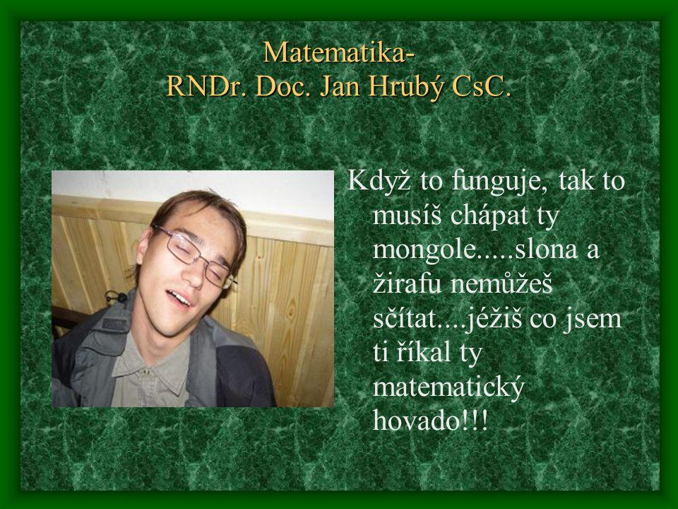 Matematika- RNDr. Doc. Jan Hrubý CsC.