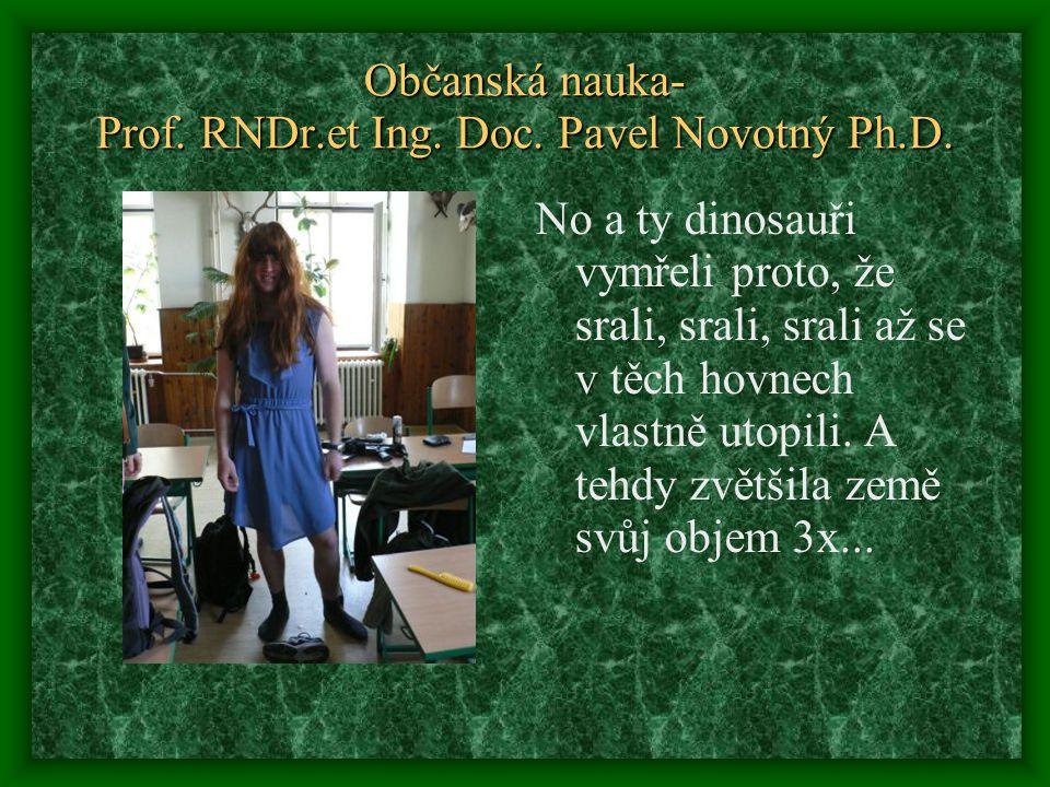 Občanská nauka- Prof. RNDr.et Ing. Doc. Pavel Novotný Ph.D.
