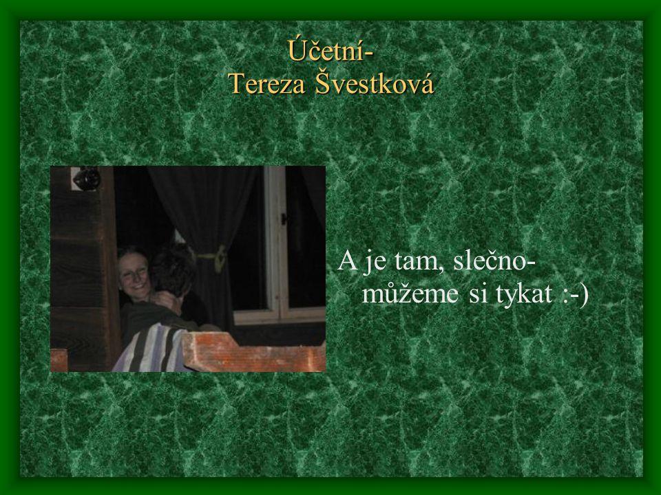 Účetní- Tereza Švestková A je tam, slečno- můžeme si tykat :-)