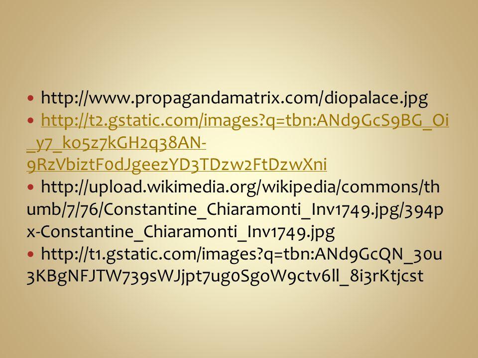 http://www.propagandamatrix.com/diopalace.jpg http://t2.gstatic.com/images?q=tbn:ANd9GcS9BG_Oi _y7_ko5z7kGH2q38AN- 9RzVbiztF0dJgeezYD3TDzw2FtDzwXni ht