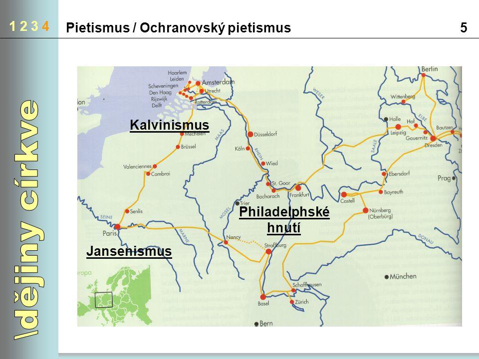 Pietismus / Ochranovský pietismus5 1 2 3 4 Kalvinismus Jansenismus Philadelphské hnutí