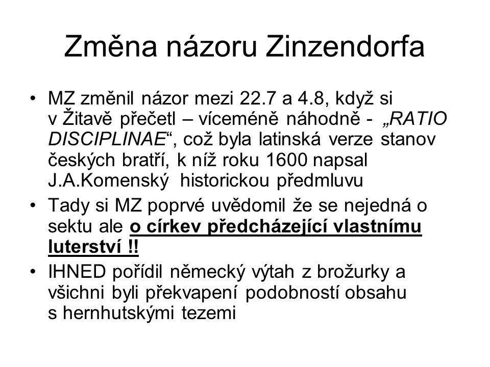 """Změna názoru Zinzendorfa MZ změnil názor mezi 22.7 a 4.8, když si v Žitavě přečetl – víceméně náhodně - """"RATIO DISCIPLINAE"""", což byla latinská verze s"""